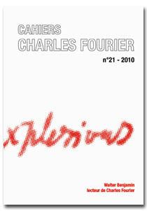 """Walter Benjamin lecteur de Charles Fourier"" (Cahiers Charles Fourier, n° 21, décembre 2010)"
